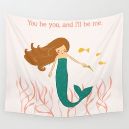 You be You and I'll be Me Wall Tapestry