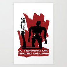 A Terminator Saved My Life Art Print