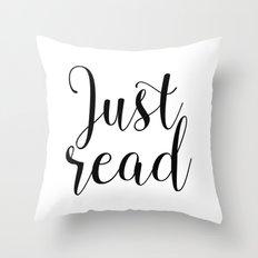Just read. - Black + White  Throw Pillow