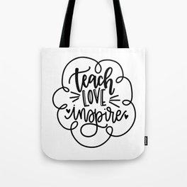 Teach Love Inspire Tote Bag