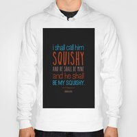 finding nemo Hoodies featuring Squishy - Finding Nemo Artwork, Animation, Typography, Kids Quotation by Pop Art Press