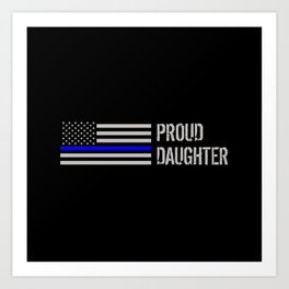 Police: Proud Daughter (Thin Blue Line) Art Print