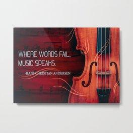 Violin Violin Where Words Fail Music Speaks Metal Print