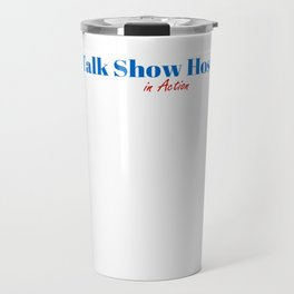 Talk Show Host in Action Travel Mug
