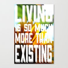 Living&existing Canvas Print