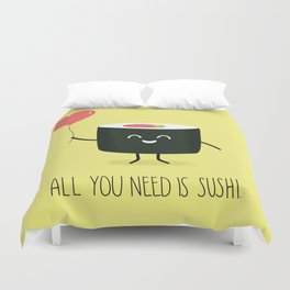 All you need is sushi Duvet Cover