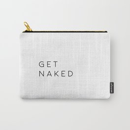 Bathroom Decor Printable Art Get Naked Bathroom Wall Art Nursery Decor Bathroom Poster Typography Qu Carry-All Pouch