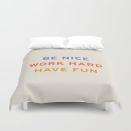 Be Nice, Work Hard, Have Fun | Retro Vintage Bauhaus Typography Duvet Cover