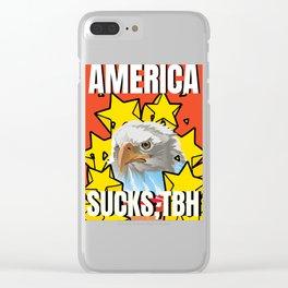 America Sucks, tbh Clear iPhone Case
