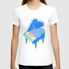 Your Life, Play Your Song - Piano Illustration Jazz Band Classical Music Musician Pianist Positive T-shirt