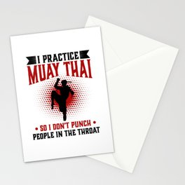 I practice Muay Thai So I Don't Punch People In The Throat Stationery Cards