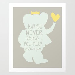 Babar inspired-May you never forget how much I love you Art Print