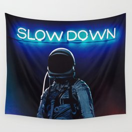 Slow Down Wall Tapestry