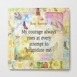 Jane Austen courage quote Metal Print
