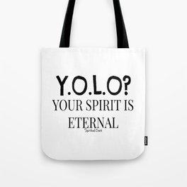 Y.O.L.O? Eternal Spirit Tote Bag