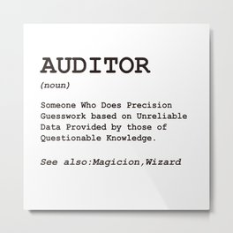 Audit, Auditor Funny Humour Joke and Gift Ideas Metal Print