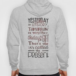 Today is a Gift Hoody