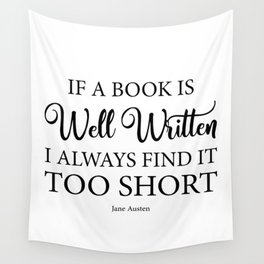 If a book is well written I always find it too short. Jane Austen Bookish Quote. Wall Tapestry