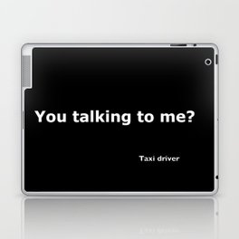 Taxi driver quote Laptop & iPad Skin