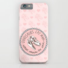 Dinosaurs eat man, woman inherits the earth Slim Case iPhone 6