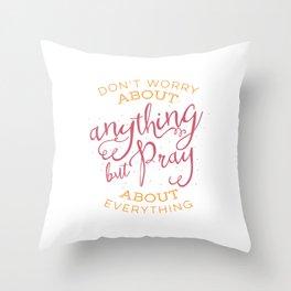 PRAYER OVER WORRY Throw Pillow