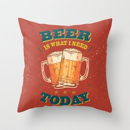 Beer is what i need today, vintage poster, red Throw Pillow
