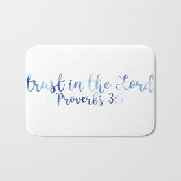 Proverbs 3:5 - Trust in the Lord Bath Mat