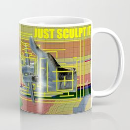 Just Sculpt It 1 Coffee Mug