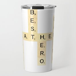 FATHER-FUNNY-BEST-HERO-CARING - Custom Scrabble Art and Accessories for Father's Day Travel Mug