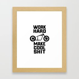 Work Hard, Make Cool Shit Framed Art Print