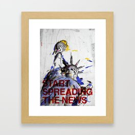 start spreading the news Framed Art Print