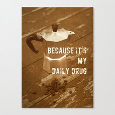 about daily drug ;)  Canvas Print