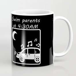 Swim Parents at 4:30AM BLACK/WHITE Coffee Mug