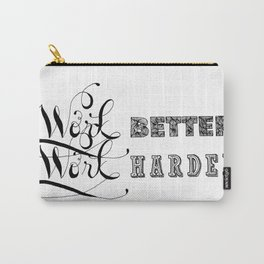 Work Better Work Harder - Black and White Version Carry-All Pouch