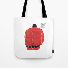 Don't turn your back on me Tote Bag