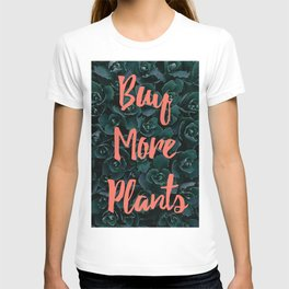 Buy More Plants Poster T-shirt