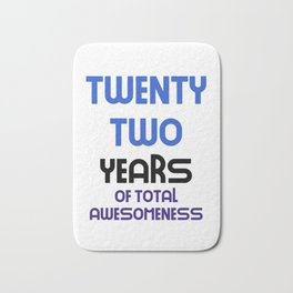 twenty two years of total awesomeness cute birthday gift idea b day present Bath Mat