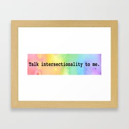 Talk Intersectionality to Me Framed Art Print