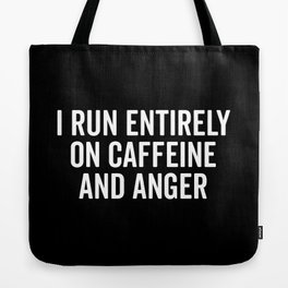 Caffeine And Anger Funny Quote Tote Bag