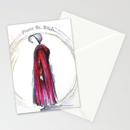 Praise be, Bitch - The Handmaids Tale (2) Stationery Cards