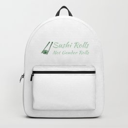Sushi Rolls Not Gender Rolls Green Backpack