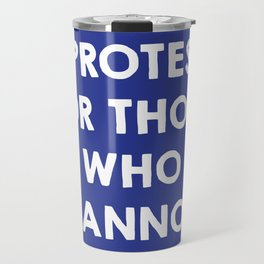 I protest for those who cannot - purple Travel Mug