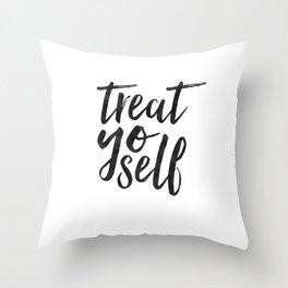 TREAT YO SELF,Inspirational Quote,Quote Prints,Treat Yo Self Sign,Bedroom Decor,Living Room Decor,Ki Throw Pillow