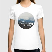 the mountains are calling T-shirts featuring The Mountains are Calling by AMN Photography and Design