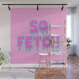 Mean Girls So Fetch Wall Mural