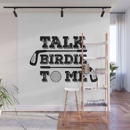 Talk Birdie To Me - Funny Golf Golfer Golfing Gift Wall Mural
