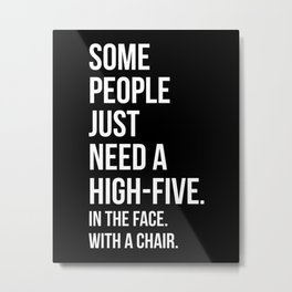 Need A High-Five Funny Quote Metal Print