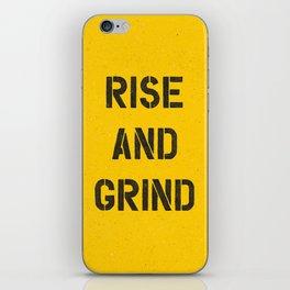 Rise and Grind black-white yellow typography poster bedroom wall home decor iPhone Skin