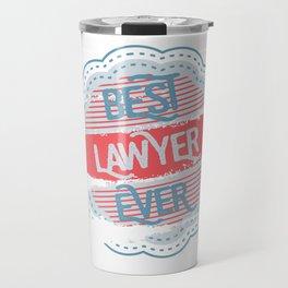 Best Lawyer Ever Travel Mug