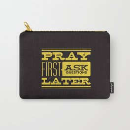 Pray First Carry-All Pouch